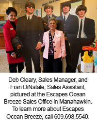 Deb Cleary, Sales Manager, and Fran DiNatale, Sales Assistant, pictured at the Escapes Ocean Breeze Sales Office in Manahawkin.